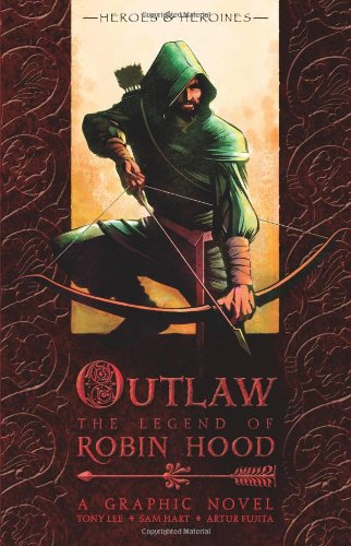 9781406308877: Outlaw: The Legend Of Robin Hood Graphic