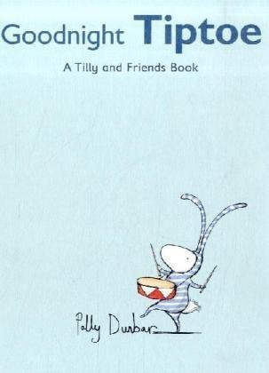 9781406309096: Goodnight Tiptoe (Tilly and Friends)