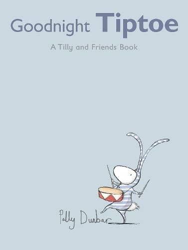 Goodnight Tiptoe (Tilly and Friends): Polly Dunbar