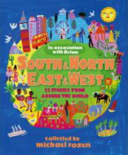 9781406309188: South and North, East and West: The Oxfam Book of Children's Stories