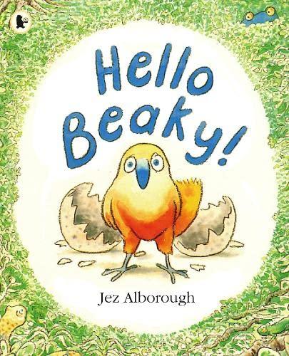 9781406310757: Hello Beaky!