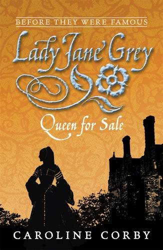 9781406312553: Lady Jane Grey: Queen for Sale (Before They Were Famous)