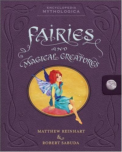 9781406313338: Encyclopedia Mythologica: Fairies and Magical Creatures