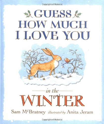 Guess How Much I Love You in the Winter (1406313661) by Sam McBratney