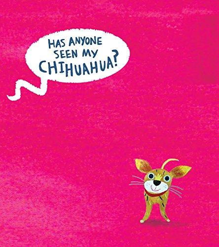 9781406313895: Has Anyone Seen My Chihuahua?