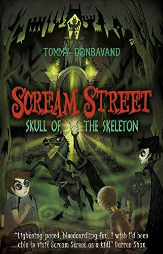 Scream Street. Skull of the Skeleton: Donbavand, Tommy