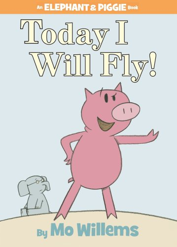 9781406314670: Today I Will Fly! (Elephant & Piggie Book)