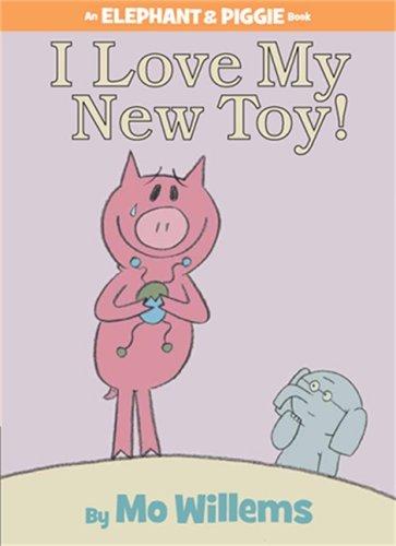 9781406314717: I Love My New Toy (Elephant & Piggie)
