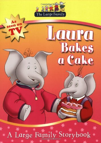 9781406314731: The Large Family: Laura Bakes a Cake
