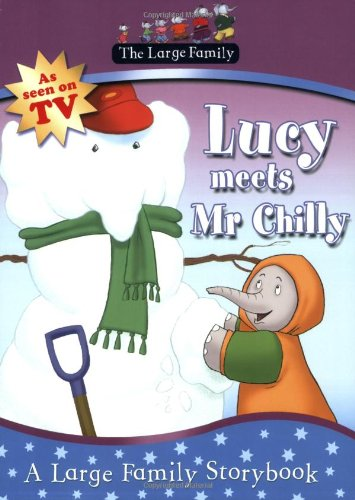 The Large Family: Lucy Meets Mr Chilly (1406314749) by Jill Murphy