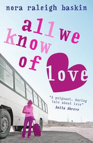 9781406315516: All We Know Of Love