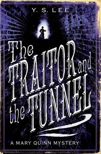 9781406315974: The Traitor and the Tunnel: A Mary Quinn Mystery