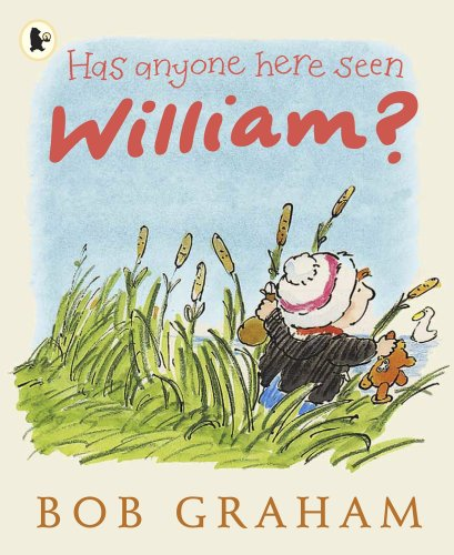 Has Anyone Here Seen William? (140631613X) by Bob Graham