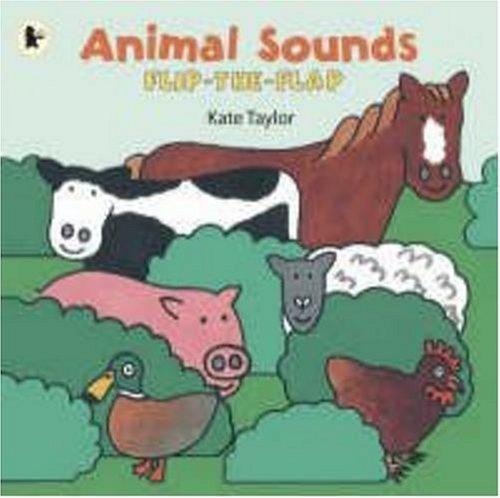 Animal Sounds (Flip the Flap): Taylor, Kate