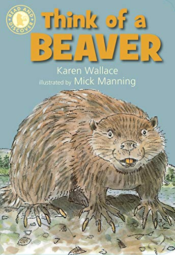 Think of a Beaver (Read and Discover) (9781406318609) by Karen Wallace