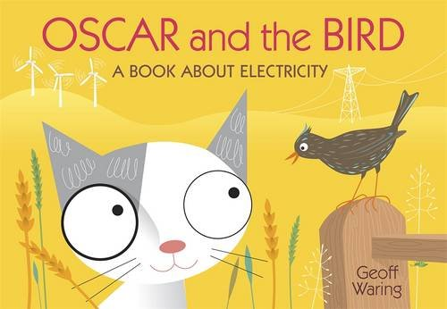 9781406318685: Oscar and the Bird: A Book about Electricity