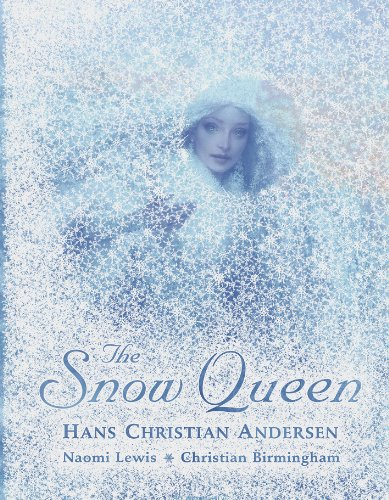 The Snow Queen. Hans Christian Andersen: Lewis, Naomi