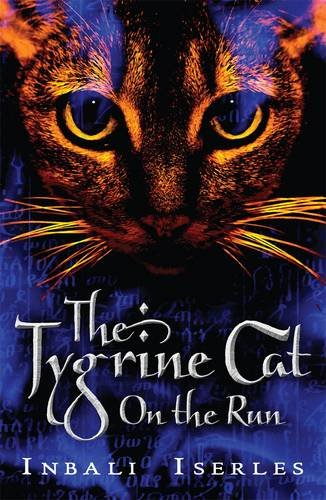 9781406320176: The Tygrine Cat: On the Run