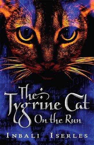 9781406320176: Tygrine Cat, The: On The Run