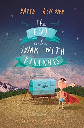 9781406320763: The Boy Who Swam with Piranhas