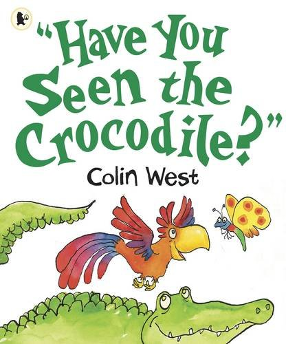 9781406321012: Have You Seen the Crocodile?