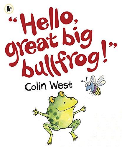 9781406321029: Hello, Great Big Bullfrog!