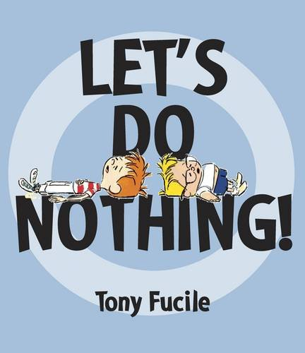 Let's Do Nothing: Fucile, Tony