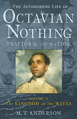 9781406323238: The Astonishing Life of Octavian Nothing, Traitor to the Nation, Volume II: The Kingdom on the Waves