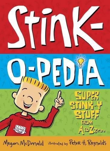 Stink-O-Pedia: Super Stink-y Stuff from A to Zzzzz: McDonald, Megan