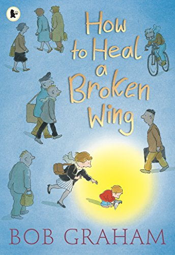 9781406325492: How to Heal a Broken Wing