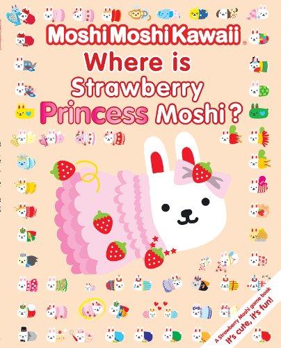9781406325850: MoshiMoshiKawaii Where Is Strawberry Princess Moshi?