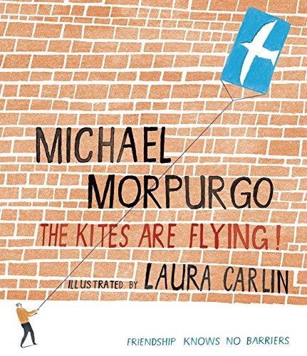 The Kites Are Flying!: MICHAEL MORPURGO