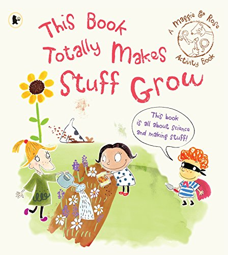 9781406326789: Maggie & Rose: This Book Totally Makes Stuff Grow (Maggie and Rose)