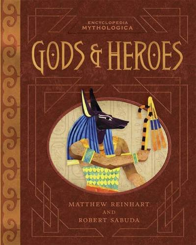 Encyclopedia Mythologica: Gods and Heroes (9781406326796) by Matthew Reinhart; Robert Sabuda