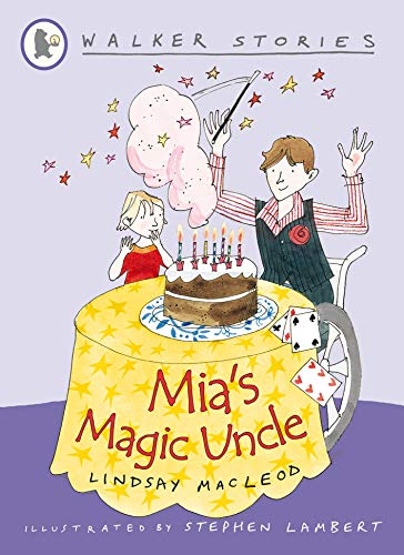Mia's Magic Uncle (Walker Stories): Lindsay MacLeod