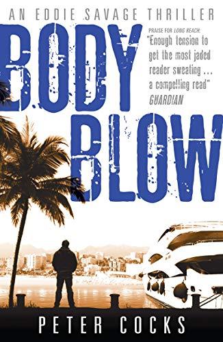 Body Blow (Eddie Savage Thriller): Peter Cocks