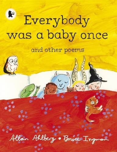 9781406330007: Everybody Was a Baby Once and Other Poems. Allan Ahlberg, Bruce Ingman