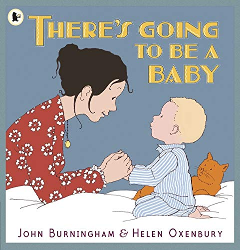 9781406331080: There's Going to Be a Baby. John Burningham, Helen Oxenbury