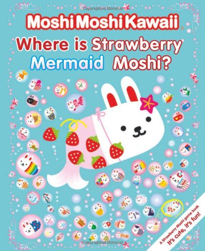 9781406331288: Where Is Strawberry Mermaid Moshi?. (MoshiMoshiKawaii)