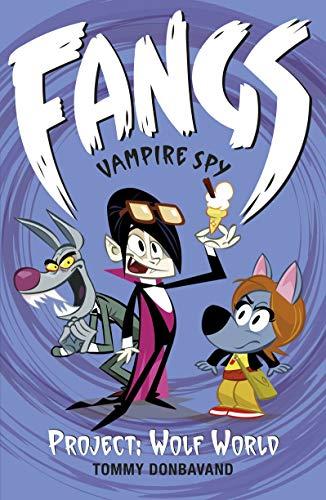 Fangs Vampire Spy Book 5: Project: Wolf World (Fangs Vampire Spy books): Donbavand, Tommy