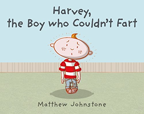 Harvey, the Boy Who Couldn't Fart: Johnstone, Matthew