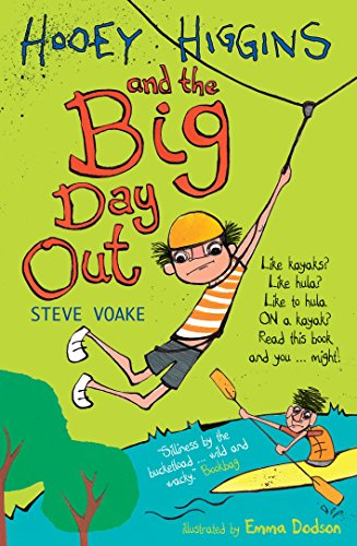 Hooey Higgins and the Big Day Out: Steve Voake