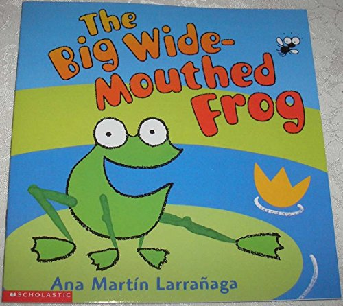 9781406334920: The Big Wide-mouthed Frog