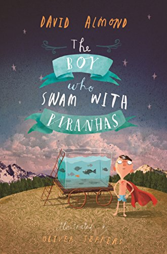 9781406337464: The Boy Who Swam with Piranhas
