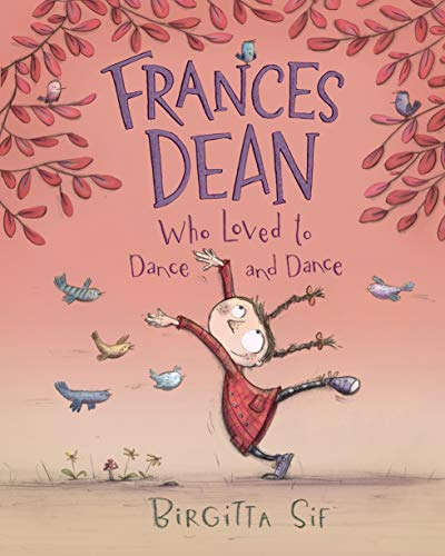 9781406337983: Frances Dean Who Loved to Dance and Dance