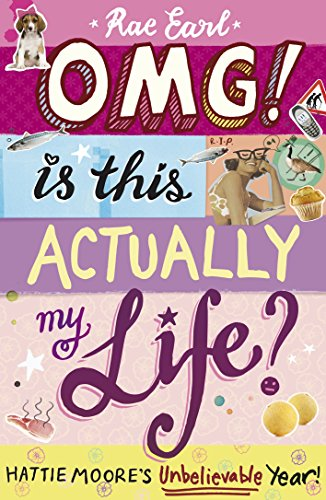 9781406340013: Omg! Is This Actually My Life? Hattie Moore'S Unbelievable Year