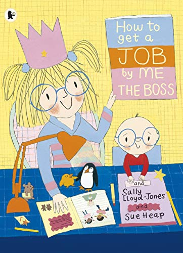 9781406340044: How to Get a Job, by Me, the Boss. Sally Lloyd-Jones