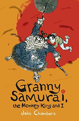 Granny Samurai, the Monkey King and I: Chambers, John