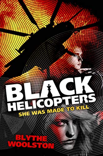 Black Helicopters: Blythe Woolston