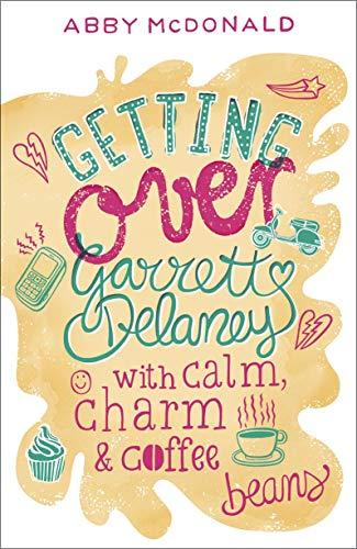 9781406341928: Getting Over Garrett Delaney